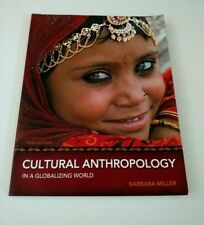 Cultural Anthropology in a Globalizing World/Barbara Miller/3rd Ed/'11 Paperback