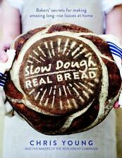 Slow Dough: Real Bread: Bakers' Secrets for Making Amazing Long-Rise Loaves at H