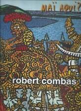 ROBERT COMBAS . MAÏ AQUI ? . CATALOGUE EXPOSITION MUSÉE PAUL VALERY . 2000 .