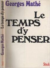 Georges Mathé - Le temps d'y penser - 1974 - Broché