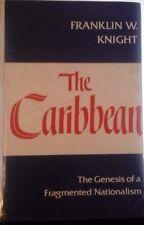 Franklin W. Knight, el Caribe: la génesis de un nacionalismo fragmentado