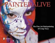 Painted Alive: The Fine Art Bodypainting of Craig Tracy, , Craig Tracy, Good, 20
