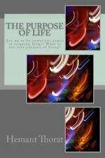 The Purpose of Life : What's Life Really about? Is It an Accident or Is There...