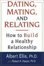 Dating, Mating, And Relating: How to Build a Healthy Relationship, Ellis, Albert