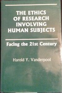 ETHICS OF RESEARCH INVOLVING HUMAN SUBJECTS. Vanderpool.