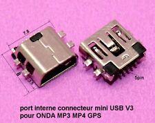 port interne connecteur mini USB V3 pour ONDA MP3 MP4 GPS  .C62.3