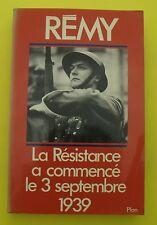 La résistance a commencé le 3 septembres 1939 - REMY  ( Guerre 1939-1945 ) 1979