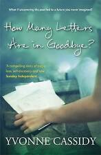 How Many Letters Are In Goodbye?,Cassidy, Yvonne,New Book mon0000060320