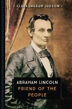 Abraham Lincoln: Friend of the People (Young Voyageur), Ingram Judson, Clara, Ne