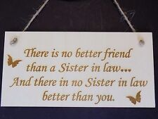 """""""No better friend than sister in law"""" friendship Wooden Hanging Door Sign Gift"""
