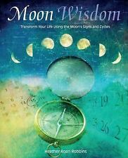 Moon Wisdom Heather Roan Robbins Transform Your Life Using Moon Signs Paperback