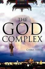 The God Complex, Good Condition Book, Titus, Chris, ISBN 9781453717028