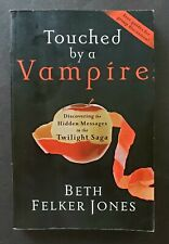Touched by a Vampire : Discovering the Hidden Messages in the Twilight Saga.