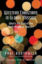 Western Christians in Global Mission Role North American Church Paul Borthwick