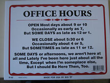 """Office Hours 12"""" x 9""""  Business Hours Funny Humorous Plastic Sign  #32650"""