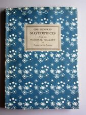 One Hundred Masterpieces from the National Gallery Printed for the Trustees 1952