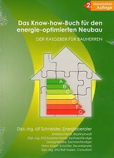 Das know-how-Buch für den energie-optimierten Neubau - Dipl. Ing. Ulf Schneider