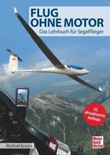 Flug ohne Motor von Winfried Kassera (2016, Gebundene Ausgabe)