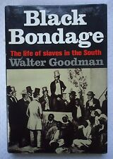 Black Bondage : The Life of Slaves in the South by Walter Goodman 1969 Hardcover