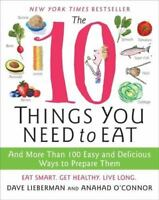 The 10 Things You Need to Eat: And More Than 100 Easy and Delicious Ways to Prep