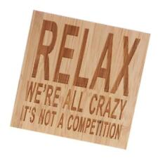 Relax We're All Crazy It's Not A Competition Wooden Sign Home Table Decor