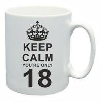18th Novelty Birthday Gift Present Tea Mug Keep Calm Your Only 18 Coffee Cup