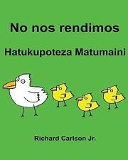 No Nos Rendimos Hatukupoteza Matumaini : Libro Ilustrado para niños Español...