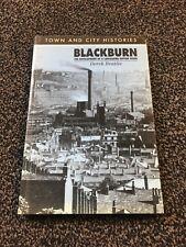 Blackburn  The Development  of A  Lancashire Cotton Town  - Derek  Beattie pb