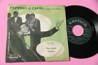 """PEPPINO DI CAPRI 7"""" NUN GIURA' ORIGINALE 1960 NM !!!!!!!!!!!!!!!!!!!"""