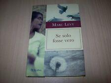 MARC LEVY SE SOLO FOSSE VERO BUR EXTRA RIZZOLI 2010 ROMANZO BELLISSIMO ROMANTICO