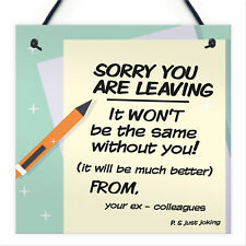 BFF Funny Sorry You Are Leaving Novelty Work Colleague Leaving Sign Present