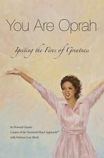 You Are Oprah - Igniting the Fires of Greatness