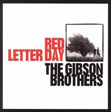 Red Letter Day, The Gibson Brothers, Good