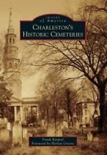 Images of America: Charleston's Historic Cemeteries by Frank Karpiel with A....