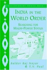 India in the World Order : Searching for Major-Power Status (Contemporary South