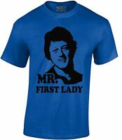 Mr First Lady Mens T-SHIRT Hillary Clinton President Election Political Shirt