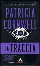 PATRICIA CORNWELL - LA TRACCIA - MONDADORI - 2006