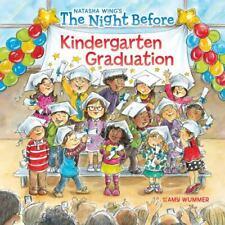 The Night Before Ser.: The Night Before Kindergarten Graduation by Natasha Wing (2019, Trade Paperback)