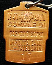 Italia 1940  Targhetta ,Medaglia  Imposta  Cani 2° Cat  Comune  Bagnoli di Sopra