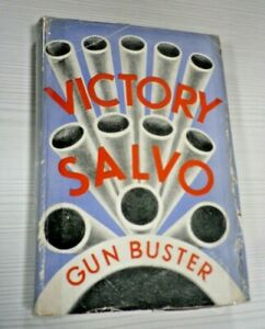 Victory Salvo by Gun Buster. 1946 1st Edition 1/1.Dust Jacket
