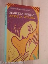 ANTIGUA VITA MIA Marcela Serrano Feltrinelli Universale Economica 1696 2007 di