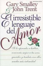 El Irresistible Lenguaje del Amor by John Trent and Gary Smalley (1992,...