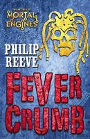 Fever Crumb: Mortal Engines Quartet Prequel by Philip Reeve (Paperback, 2010)
