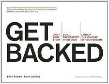 Get Backed: Craft Your Story, Build the Perfect Pitch Deck, and Launch the Vent…