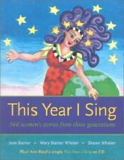 This Year I Sing: 366 Women's Stories From Three Generations Steiner Jean