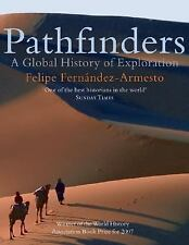 Pathfinders : A Global History of Exploration by Felipe Fernández-Armesto (Pape…