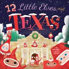 12 Little Elves Visit Texas by Jess Smart Smiley and Rick Walton (2015,...