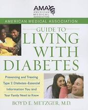 American Medical Association Guide to Living with Diabetes: Preventing and Treat