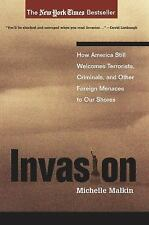 Invasion : How America Still Welcomes Terrorists, Criminals   LIKE NEW