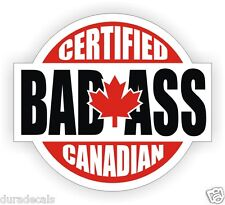 Certified Bad Ass Canadian Hard Hat Decal / Helmet Sticker Label Canada CAN